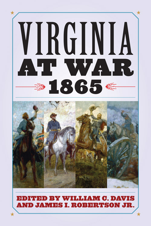Post image for Virginia at War, 1865 Now Available